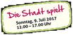 """Schild """"Die Stadt spielt"""" am 9.7.2017"""