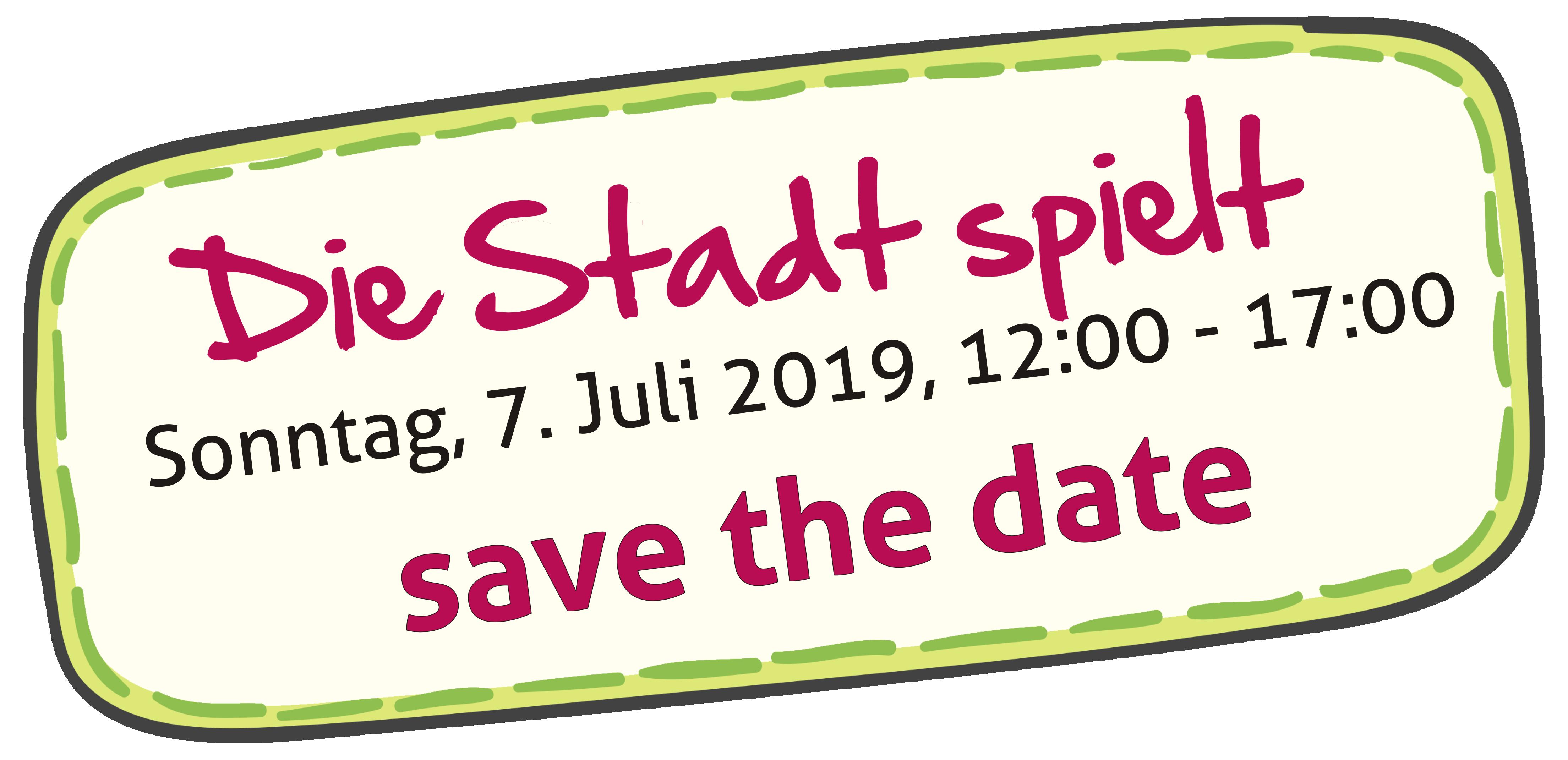 save the date: 7. Juli 2019: Die Stadt spielt